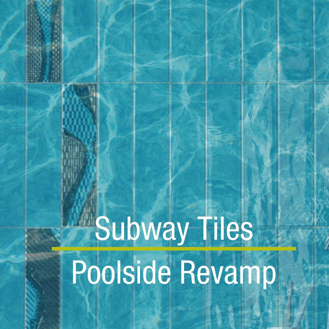Subway Tiles Poolside Revamp